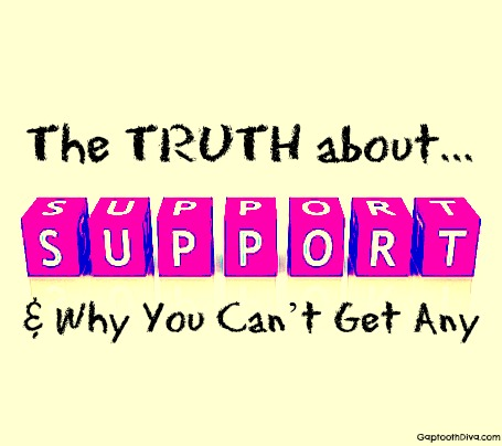 Gaptoothdiva discusses support and why most of us can't get it when pursuing our dreams
