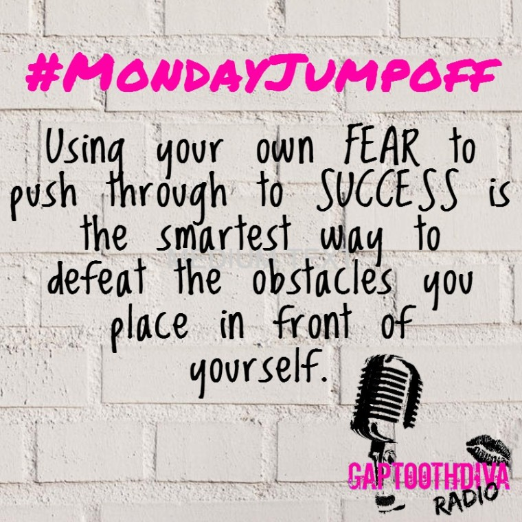 Monday Jumpoff – Using Fear to Succeed (How to Pursue Your Dreams)