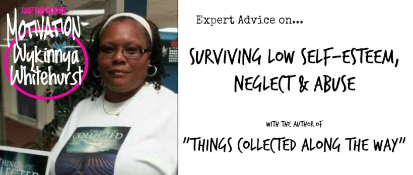 Interview with Wykinnya Whitehurst 'Things Collected Along The Way' - Surviving Abuse & Self Hate