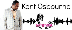 GaptoothDiva Radio Interview with Kent Osbourne: Letting God Use You